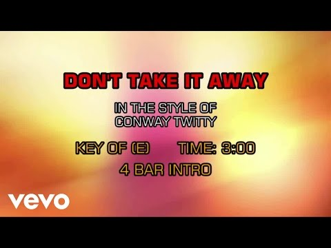 Conway Twitty - Don't Take It Away (Karaoke)