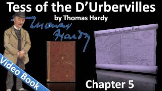 Chapter 05 - Tess of the d'Urbervilles by Thomas Hardy