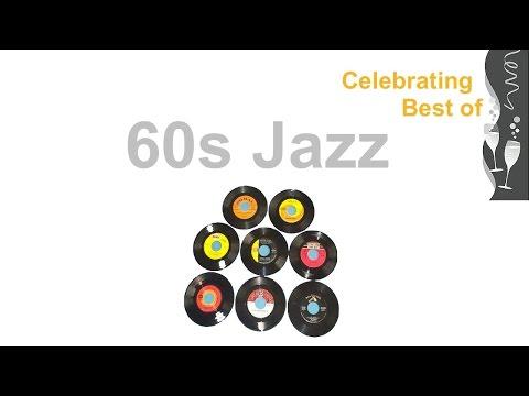 60s and 60s Jazz: Ultimate 60s Jazz Instrumental and 60s Jazz Playlist (1960s #Jazz and #JazzMusic