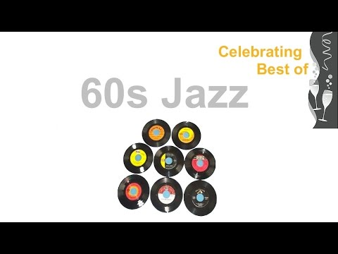 60s and 60s Jazz: Ultimate 60s Jazz Instrumental and 60s Jazz Playlist 1960s #Jazz and #JazzMusic