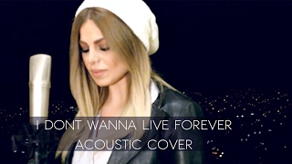 ZAYN & Taylor Swift - I Don't Wanna Live Forever | Nadine Zureikat Acoustic Cover