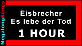 Eisbrecher - Es lebe der Tod 🔴 [1 Stunde] 🔴 [1 HOUR] ✔️
