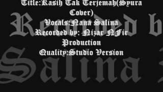Download Video Nana Salina - Kasih Tidak Terjemah(Syura Cover).wmv MP3 3GP MP4
