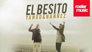 Yango & Nannez 'El Besito' (Con Letra)