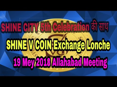 SHINE V COIN Exchange Lonche 19 mey 2018 Allahabad meeting
