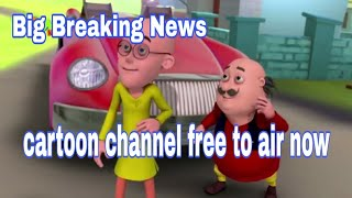 Big Breaking news Cartoon channel free to air