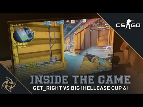 Inside The Game - NiP GeT RiGhT vs BIG (Hellcase Cup 6)