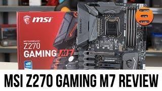 msi z270 gaming m7 review the flagship intel kaby lake z270 motherboard