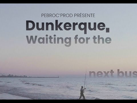 Dunkerque, waiting for the next bus - Bande Annonce - sortie 6 FÉV '19