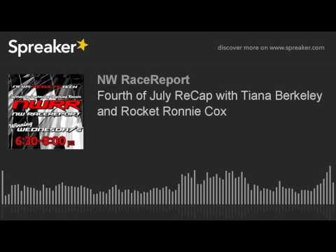 Fourth of July ReCap with Tiana Berkeley and Rocket Ronnie Cox