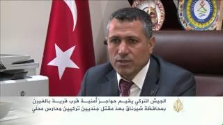 فيديو.. الجيش التركي يعزز تواجده فى قرية فيرن بعد مقتل جنديين
