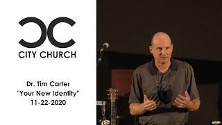 Dr. Tim Carter I City Church I 11-22-20