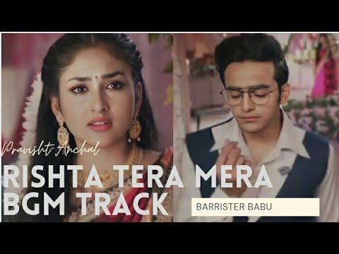 Download Rishta Tera Mera // BGM track // Barrister Babu // Pravisht // Anchal