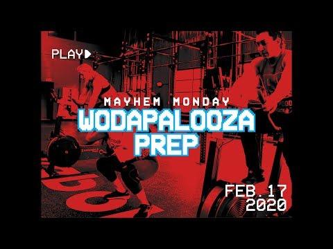 Wodapalooza Prep // Mayhem Monday 02.17.20