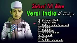 Sholawat Versi India Merdu BOLLYWOOD. FULL ALBUM M. Kholiqin
