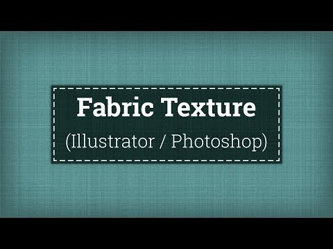 How To Create Fabric Texture In Illustrator Or Photoshop