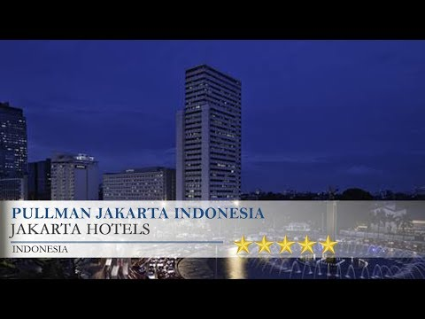 Pullman Jakarta Indonesia - Jakarta Hotels, Indonesia