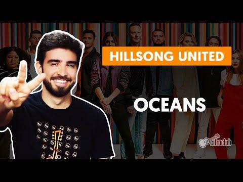 OCEANS - Hillsong United  completa  Como tocar no violão