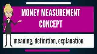 What is MONEY MEASUREMENT CONCEPT? What does MONEY MEASUREMENT CONCEPT mean? thumbnail