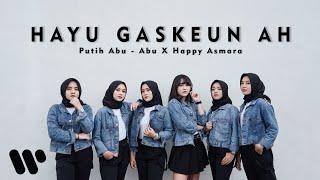 Download lagu Putih Abu-abu - Hayu Gaskeun Ah (ft. Happy Asmara) Official Music Video