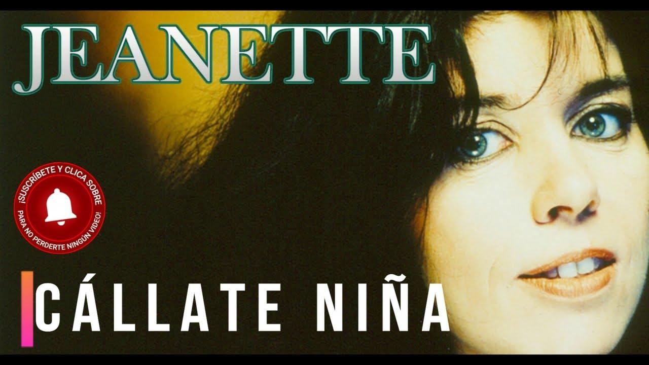 Jeanette Callate Nina Youtube Bài hát callate do ca sĩ ratcheton thuộc thể loại latin. jeanette callate nina