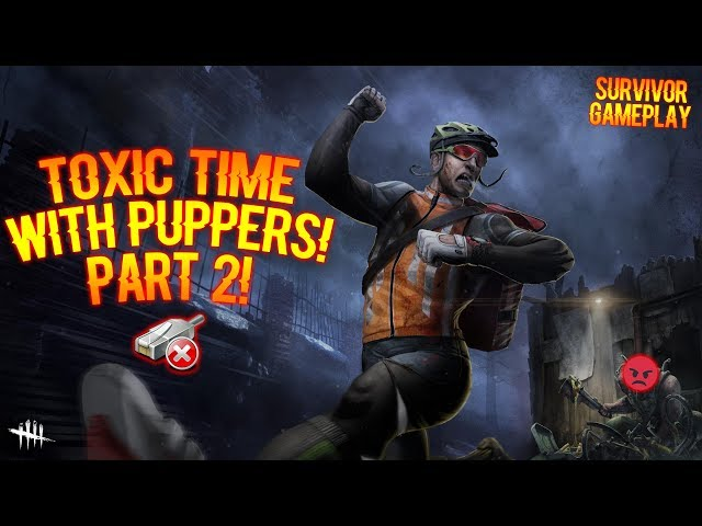 TOXIC TIME WITH PUPPERS! PART 2! - Survivor Gameplay - Dead