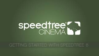 SpeedTree Cinema 8: Getting Started