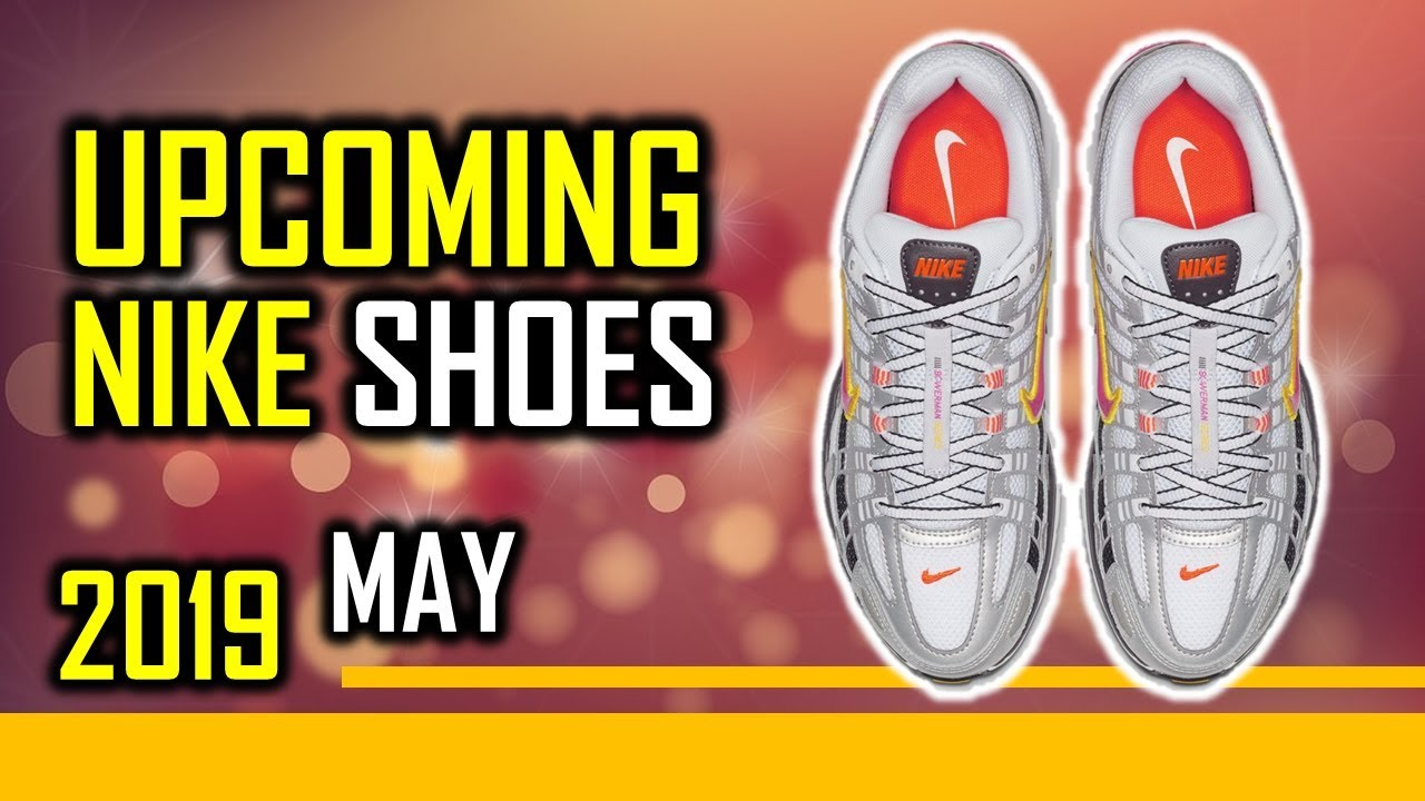 Upcoming Nike Shoes Of May 2019 Release