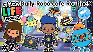Toca life world | Robo-Cafe worker! Daily Routine!? #2