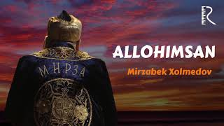 Mirzabek Xolmedov - Ollohimsan