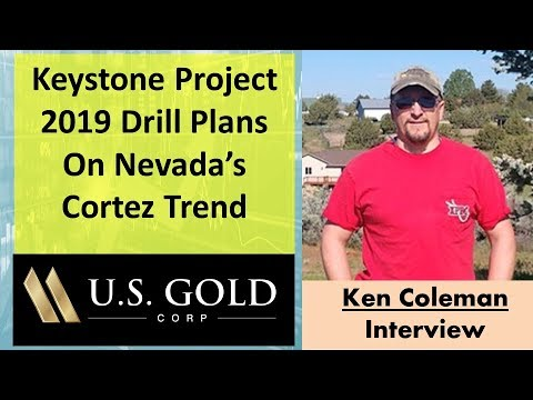 Ken Coleman | 2019 Drill Plans for US Gold Corp's Keystone Project on Nevada's Cortez Trend
