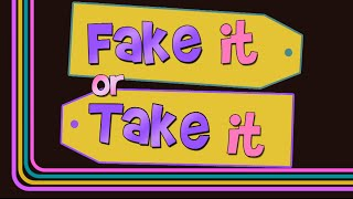 It's Time to Play 'Fake It or Take It'!