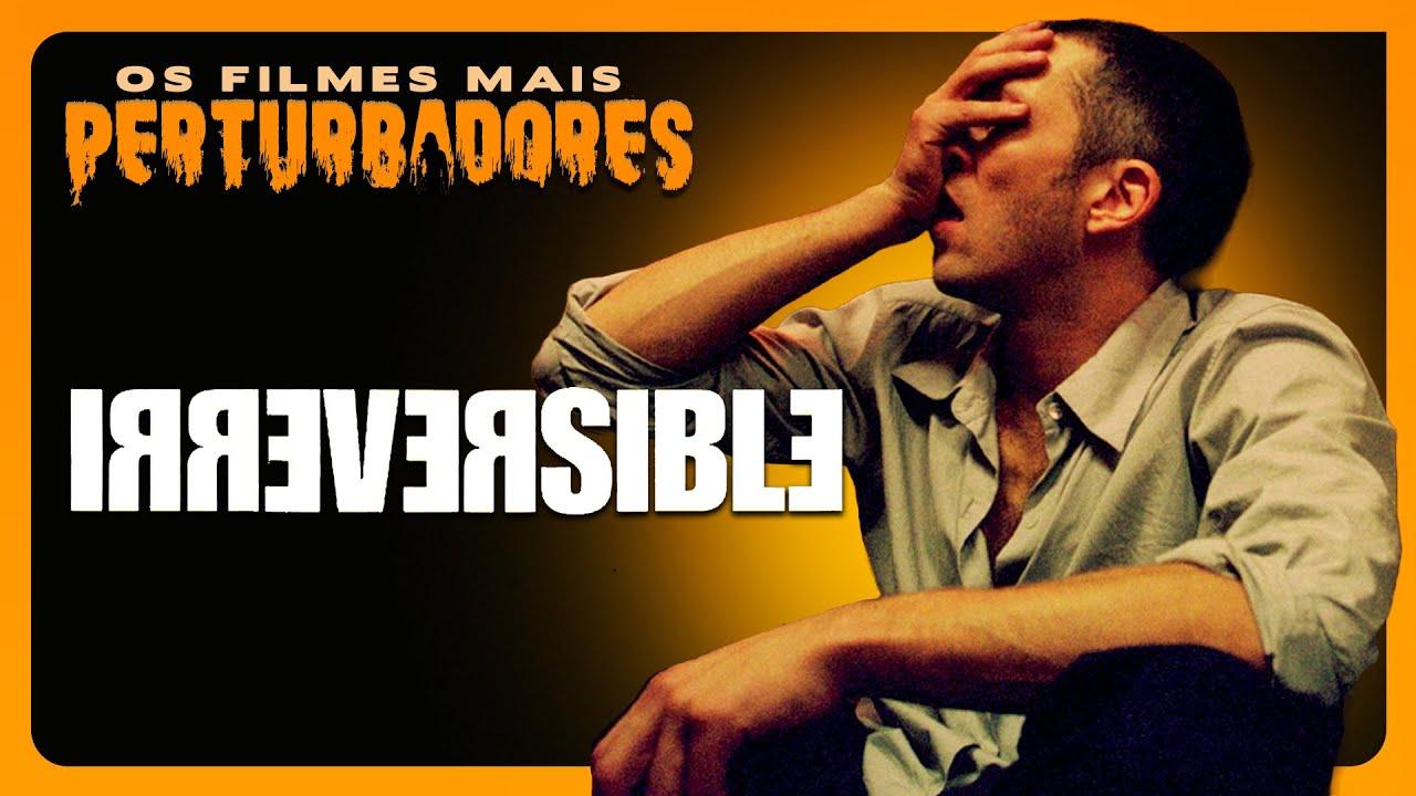 Irreversible Filme Good irreversÍvel: os filmes mais perturbadores #08 - youtube