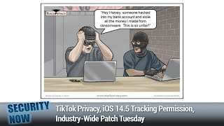 TLS Confusion Attacks - TikTok Privacy, iOS 14.5 Tracking Permission, Industry-Wide Patch Tuesday