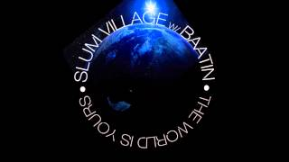 Watch Slum Village The World Is Yours Ft Baatin video