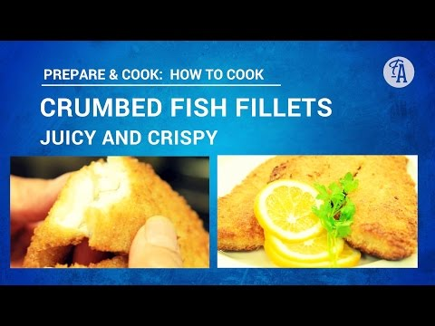 CRUMBED FISH FILLETS: How To Cook So They're Crispy, Juicy & Yum!