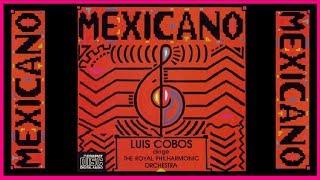 MEXICANO // Luis Cobos - The Royal Philharmonic Orchesta (Full Album)
