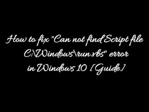 """Cannot find Script file C:Windowsrun.vbs"""" error in Windows 10 [Fix] [Step by Step Guide]"""
