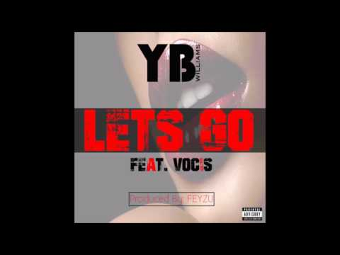 YB Williams Feat. Vocis - Lets Go (Prod. by Feyzu) (New Music RnBass)