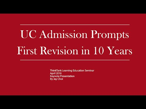 The New UC Admission Prompts- Keynote Presentation