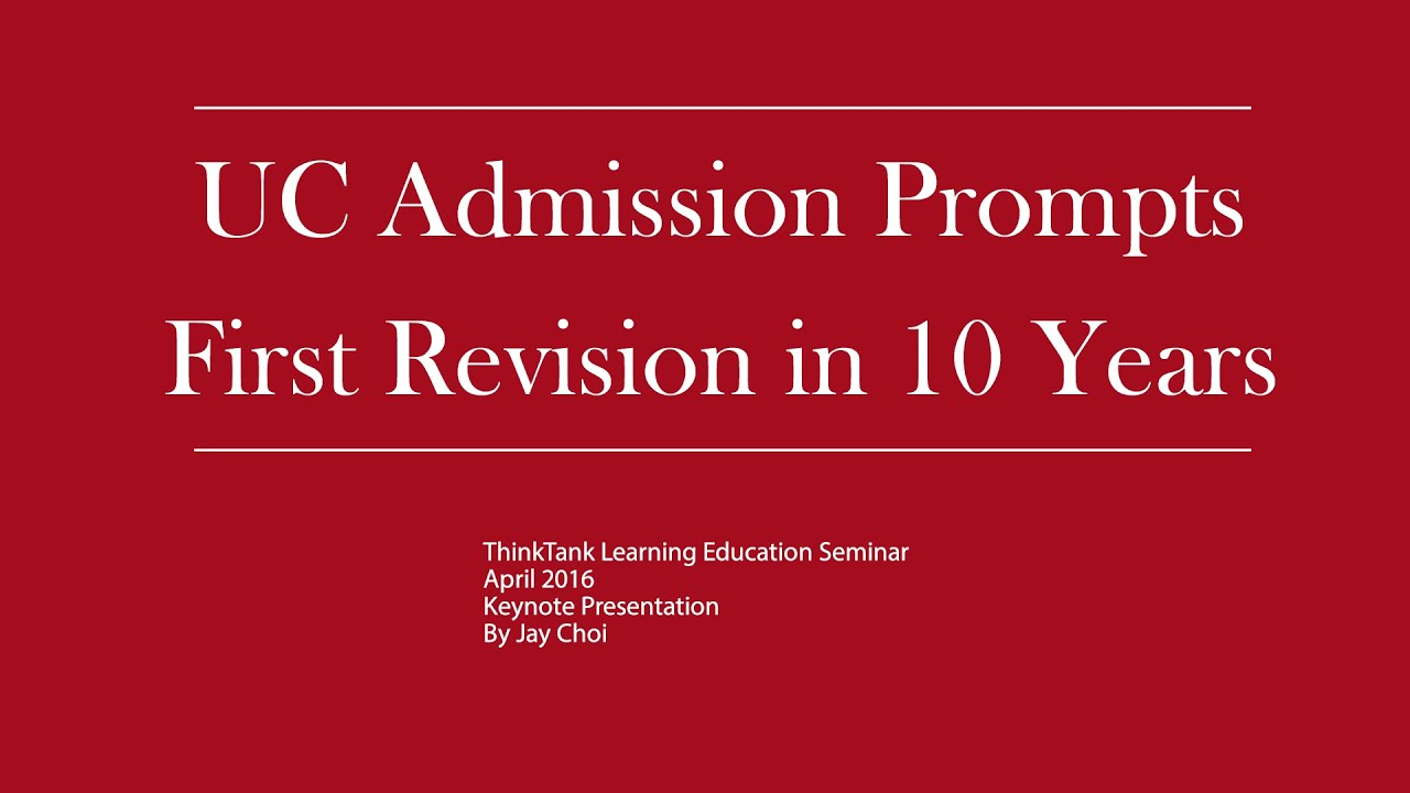 The New UC Admission Prompts Keynote Presentation