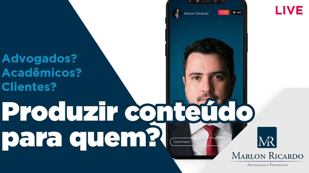 Live - Produzir conteúdo para quem? Advogados? Acadêmicos? Clientes? | Marlon Ricardo