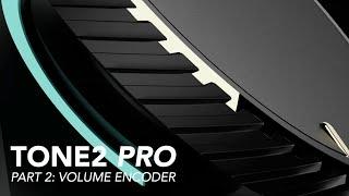 Tone2 Pro - Volume Encoder Part 2