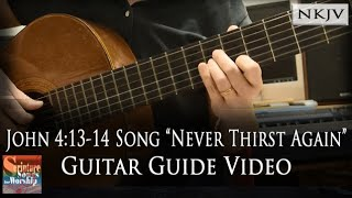 "John 4:13-14 Guitar Guide ""Never Thirst Again"" (Esther Mui) Christian Worship"