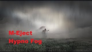 M-Eject - Hypno Fog [deep techno / dark techno mix]