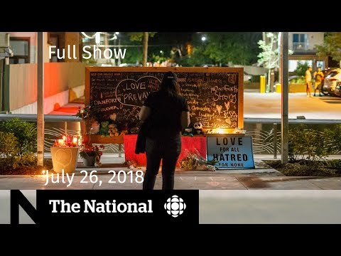 The National for July 26, 2018 — Shooting Survivor, Facebook Stock, HIV
