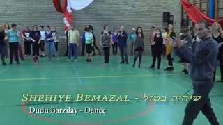 Shehi'iye Bemazal - Dudu Barzilay - Dance שיהיה במזל