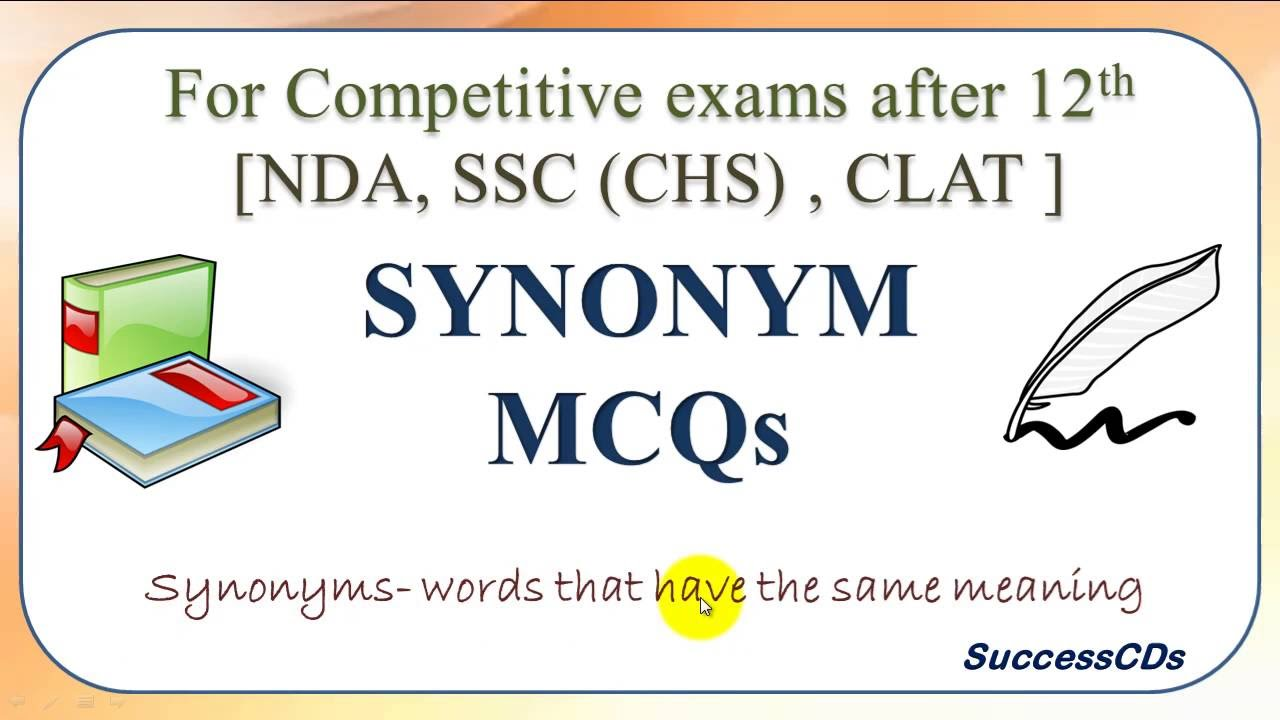 Synonyms MCQs (Part 1) 10 Questions for Entrance Exams SSC, NDA Exam,Bank  Exams, Recruitment tests