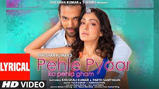 Pehle Pyaar Ka Pehla Gham (LYRICAL)Jubin, Tulsi |Javed A, Rajesh R | Khushali, Parth | Manan, Rashmi