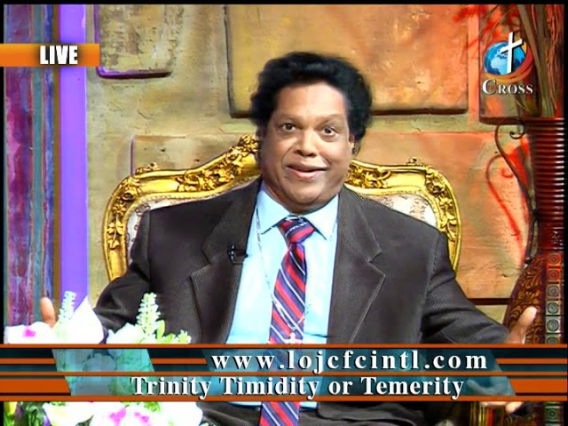 Trinity Timidity or Temerity Dr. Dominick Rajan 01-18-2019